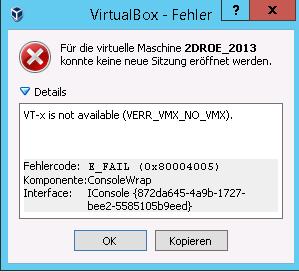Für-die-virtuelle-Maschine-2DROE_2013-konnte-keine-neue-Sitzung-eröffnet-werden-VT-x-is-not-available-VERR_VMX_NO_VMX-E_FAIL-0x80004005.png